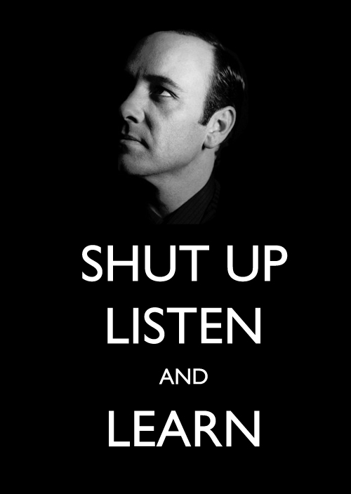 shut_up__listen_and_learn_by_cdckey-d4afs9a